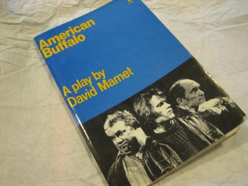 american buffalo play by david mamet analysis Act 1 of this two-act play opens on a friday morning in don' s resale shop, a junk shop owned by don dubrow don is talking to bob, his young  american buffalo by david mamet don's objections, says he is bringing it with them just in case the robbery goes awry.