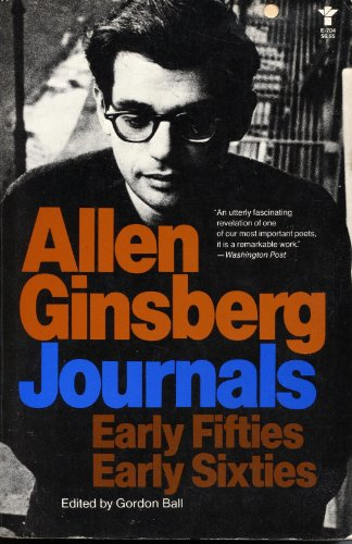 Journals: Early Fifties Early Sixties: Ginsberg, Allen; Gordon Ball (Ed. )