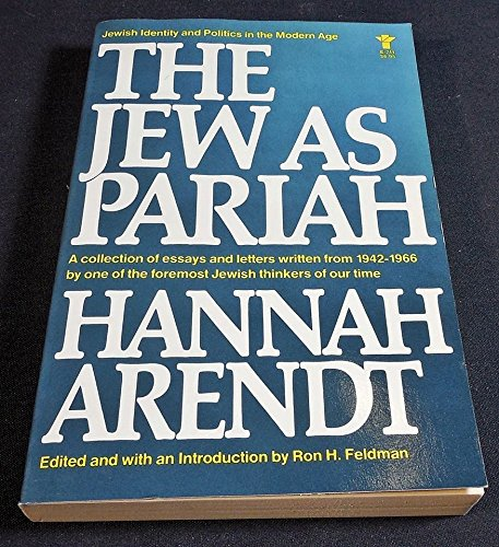 The Jew as Pariah: Arendt, Hannah