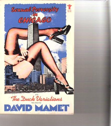 9780394170435: Sexual Perversity in Chicago and The Duck Variations: two plays