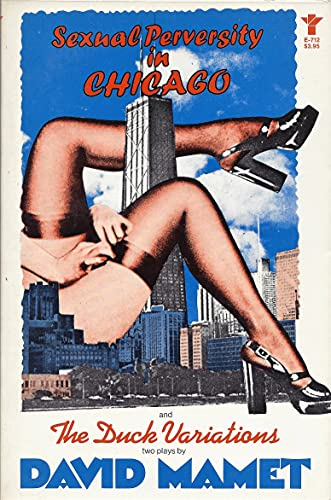 Sexual perversity in Chicago and The duck: David Mamet