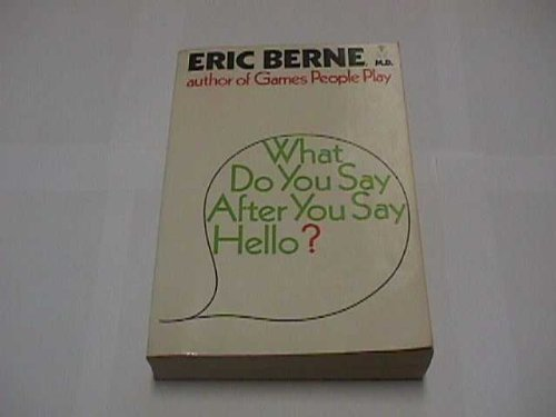 9780394170503: What Do You Say After You Say Hello? the Psychology of Human Destiny
