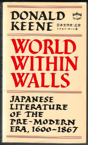 9780394170749: WORLD WITHIN WALLS: JAPANESE LITERATURE OF THE PRE-MODERN ERA 1600-1867