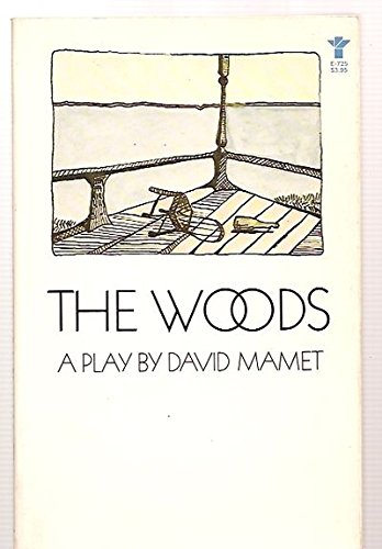 The Woods: A Play: Mamet, David