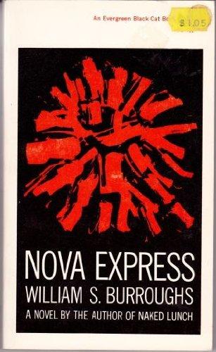 Nova Express (An Evergreen Black Cat Book; BC102): Burroughs, William S.