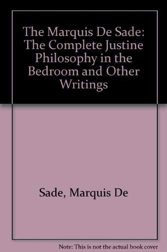 The Complete Justine, Philosophy in the Bedroom,: Marquis de Sade
