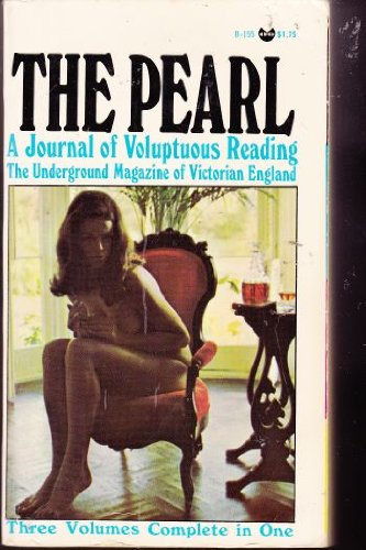 9780394171265: The Pearl: A Journal of Voluptuous Reading, the Underground Magazine of Victorian England