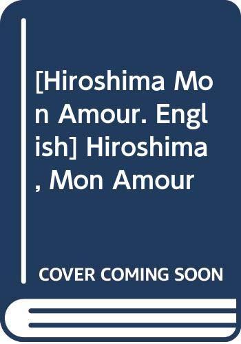 9780394172279: [Hiroshima Mon Amour. English] Hiroshima, Mon Amour