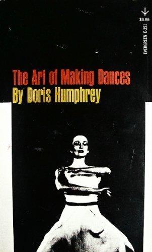 9780394172415: The Art of Making Dances