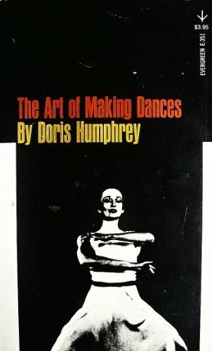 9780394172415: The Art of Making Dances