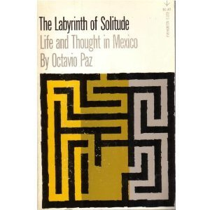 The Labyrinth of Solitude: Life and Thought: Paz, Octavio; Kemp,