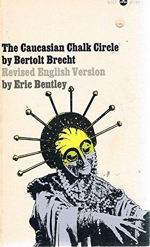 The Caucasian Chalk Circle (0394172582) by Bertolt Brecht; Eric Bentley