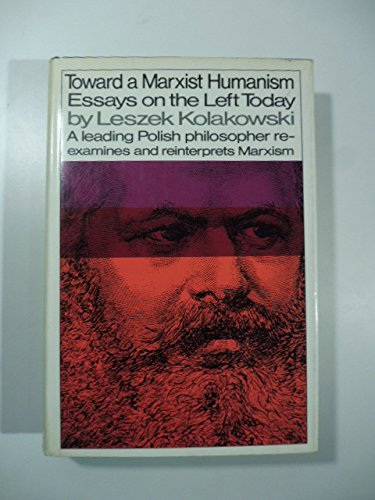 9780394172736: Toward a Marxist Humanism: Essays on the Left Today.
