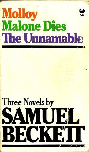 Three Novels by Samuel Beckett: Molloy, Malone: Beckett, Samuel