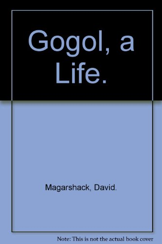 Gogol, a Life.: Magarshack, David.