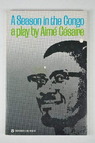 A Season in the Congo: A Play.: Aime Cesaire