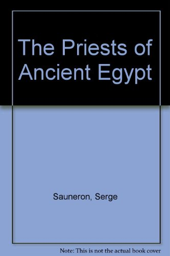 The Priests of Ancient Egypt (0394174100) by Serge Sauneron