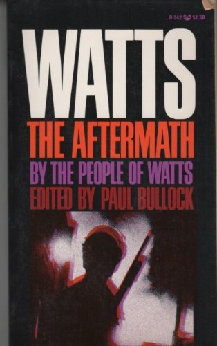 Watts: The Aftermath; An Inside View of the Ghetto: Paul Bullock