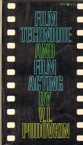 Film Technique and Film Acting: V. I. Pudovkin