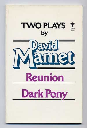 Reunion and Dark Pony: Two Plays (An: Mamet, David