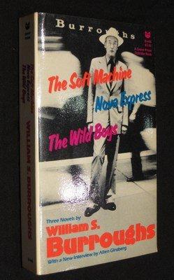 9780394177496: The Soft Machine; Nova Express; The Wild Boys: Three Novels