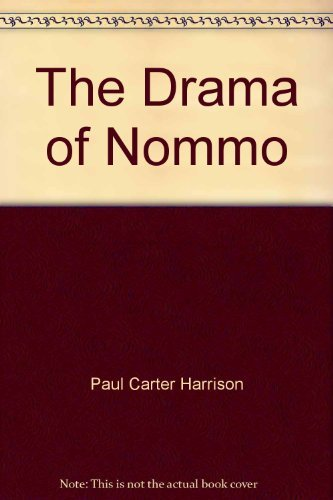 THE DRAMA OF NOMMO: Paul Carter Harrison