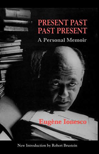 Present Past, Past Present: A Personal Memoir: Ionesco, Eugene (translated by Helen R. Lane)