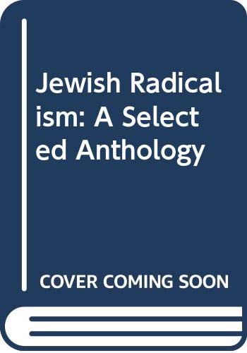 Jewish Radicalism : a Selected Anthology: Porter, Jack Nusan