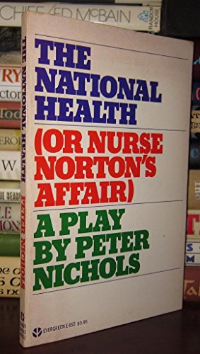 National Health a Play in Two Acts: Nichols, P.
