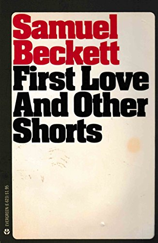 First Love and Other Shorts: Beckett, Samuel
