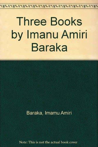 Three Books by Imanu Amiri Baraka (An Evergreen book) (9780394179001) by Imamu Amiri Baraka