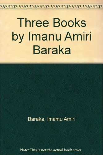Three Books by Imanu Amiri Baraka: Baraka, Imamu Amiri