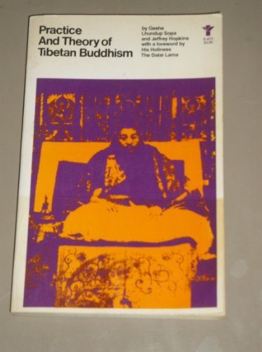 Practice and Theory of Tibetan Buddhism (Evergreen Books) Geshe Lhundup Sopa; Jeffrey Hopkins and ...