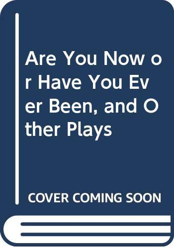 9780394179322: Are You Now or Have You Ever Been, and Other Plays