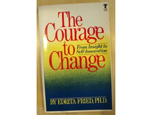 9780394179353: Courage to Change: From Insight to Self-Innovation