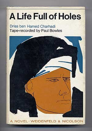 9780394179469: A Life Full of Holes: A novel tape-recorded in Moghrebi and translated into English by Paul Bowles