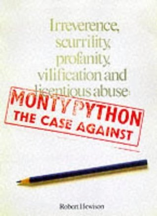 9780394179490: Monty Python, the case against irreverence, scurrility, profanity, vilification, and licentious abuse (An Evergreen book)