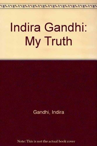9780394179766: Indira Gandhi: My Truth (Grove Press Eastern Philosophy and Literature Series)