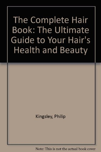 9780394179810: The Complete Hair Book: The Ultimate Guide to Your Hair's Health and Beauty