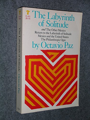 LABYRINTH OF SOLITUDE,THE OTHER MEXICO,RETURN TO THE.MEXICO: Paz, Octavio .kemp,