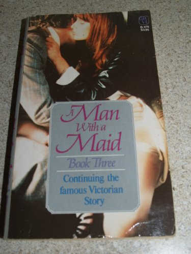 9780394179933: A Man with a maid, book three (Grove Press Victorian library)