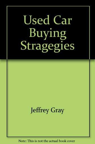 Used Car Buying Stragegies: Jeffrey Gray