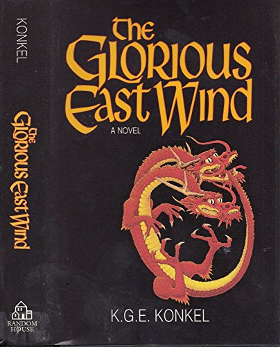 The Glorious East Wind: Konkel, K. G.