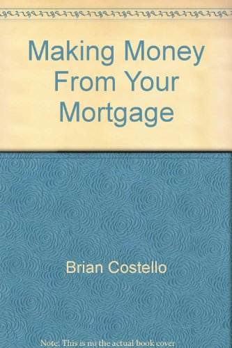 Making Money from Your Mortgage: Brian Costello