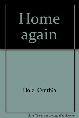 Home Again: Holz, Cynthia