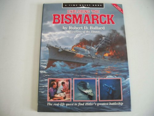 9780394220543: Exploring the bismarck - The Real Life Quest to Find Hitler's Greatest Battleship