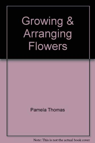 Growing & Arranging Flowers