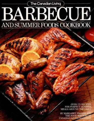 9780394220772: The Canadian Living Barbecue And Summer Foods Cookbook