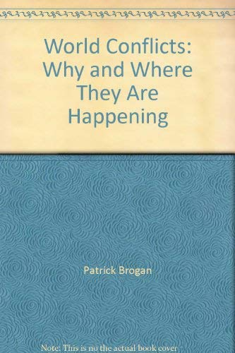 World Conflicts: Why and Where They Are Happening (039422079X) by Brogan, Patrick