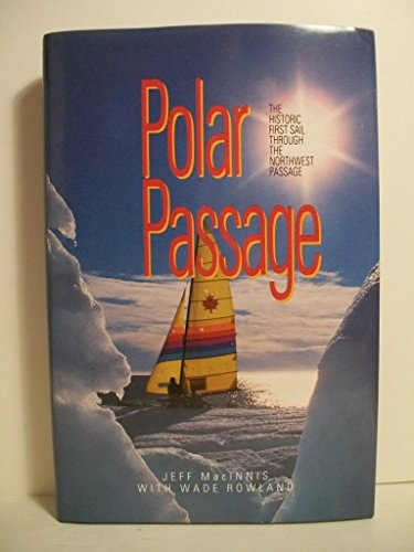 Polar Passage The Historic First Sail Through the Northwest Passage